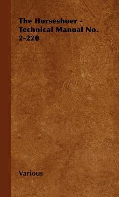 The Horseshoer - Technical Manual No. 2-220