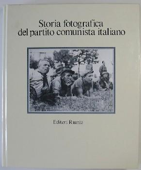 Storia fotografica del Partito Comunista Italiano - Vol. II