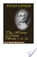 The History of Rome (Livy's Rome), Books 1 to 36 (Mobi Classics)
