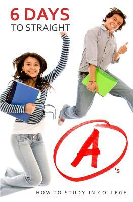 6 Days to Straight A's