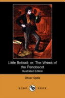 Little Bobtail; Or, the Wreck of the Penobscot (Illustrated Edition) (Dodo Press)