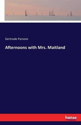 Afternoons with Mrs. Maitland