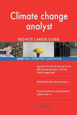 Climate change analyst RED-HOT Career Guide; 2560 REAL Interview Questions