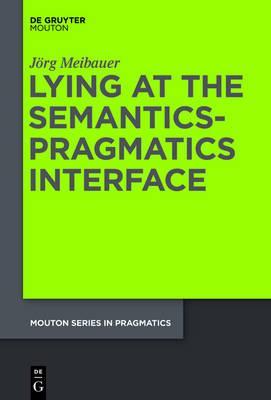 Lying at the Semantics-Pragmatics Interface