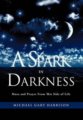 A Spark in Darkness