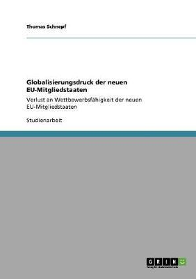 Globalisierungsdruck der neuen EU-Mitgliedstaaten