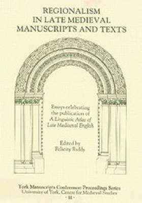 Regionalism in Late Medieval Manuscripts and Texts