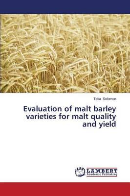 Evaluation of malt barley varieties  for malt quality and yield