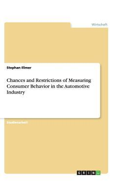 Chances and Restrictions of Measuring Consumer Behavior in the Automotive Industry