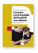 Lavorare con le famiglie dei bambini con autismo. Guida per gli operatori