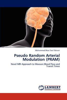 Pseudo Random Arterial Modulation (PRAM)