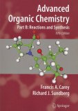 Advanced Organic Chemistry: Reaction and Synthesis Pt. B