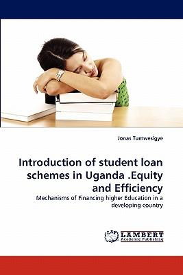 Introduction of student loan schemes in Uganda .Equity and Efficiency