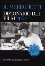 Il Mereghetti: Dizionario dei film 2004