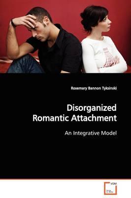Disorganized Romantic Attachment