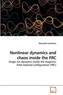 Nonlinear Dynamics and Chaos Inside the Frc