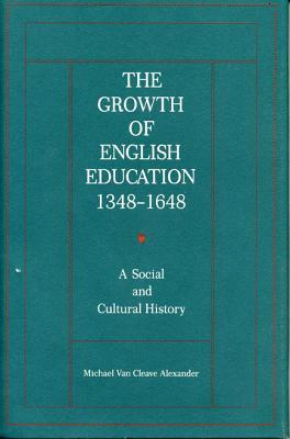 The Growth of English Education, 1348-1648