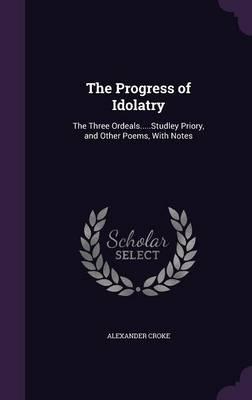 The Progress of Idolatry