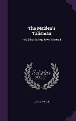 The Maiden's Talisma...