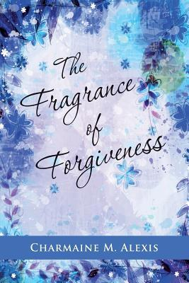 The Fragrance of Forgiveness