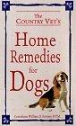 The Country Vet's Book of Home Remedies for Dogs