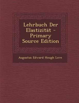 Lehrbuch Der Elastizitat - Primary Source Edition