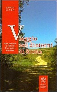 Viaggio nei dintorni di Roma. Note spirituali e culturali di un autore teutonico