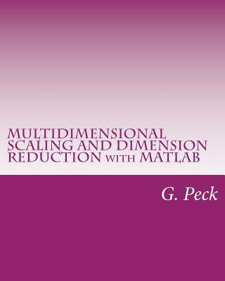 Multidimensional Scaling and Dimension Reduction With Matlab