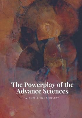 The Powerplay of the Advance Sciences