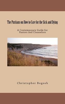 The Puritans on How to Care for the Sick and Dying