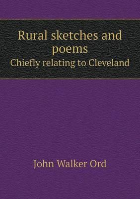 Rural Sketches and Poems Shiefly Relating to Cleveland