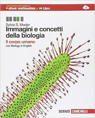 Immagini e concetti della biologia. Il corpo umano. Per le Scuole superiori. Con e-book. Con espansione online