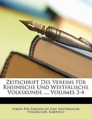 Zeitschrift Des Vereins Für Rheinische Und Westfälische Volkskunde ..., Volumes 3-4