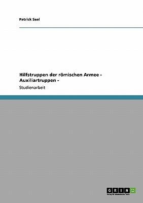Hilfstruppen der römischen Armee - Auxiliartruppen -