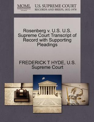 Rosenberg V. U.S. U.S. Supreme Court Transcript of Record with Supporting Pleadings