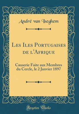 Les Iles Portugaises de L'Afrique