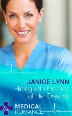 Flirting with the Doc of Her Dreams