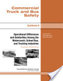 Operational Differences and Similarities Among the Motorcoach, School Bus, and Trucking Industries