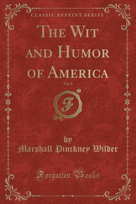 The Wit and Humor of America, Vol. 2 (Classic Reprint)