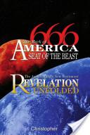 666 the Mark of America, Seat of the Beast - the Apostle John's New Testament Revelation Unfolded