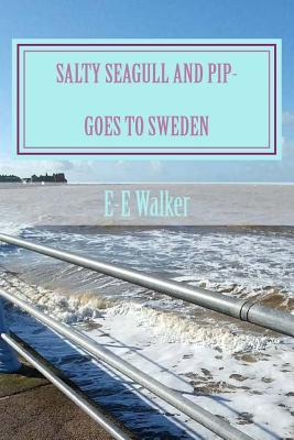 Salty Seagull and Pip-goes to Sweden