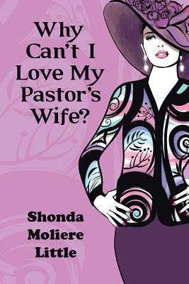 Why Can't I Love My Pastor's Wife?