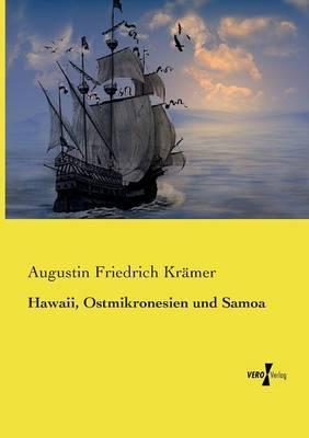 Hawaii, Ostmikronesien und Samoa