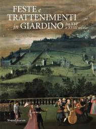 Feste e trattenimenti in giardino fra XVI e XVIII secolo
