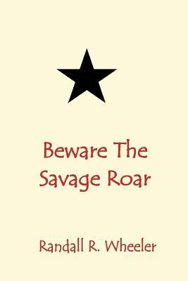 Beware the Savage Roar