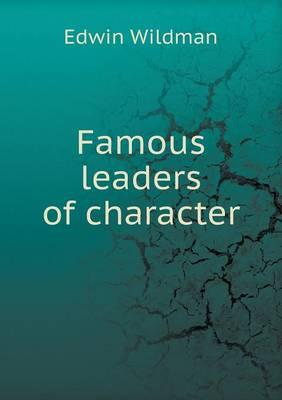 Famous Leaders of Character