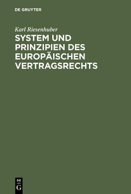 System Und Prinzipien Des Europaischen Vertragsrechts