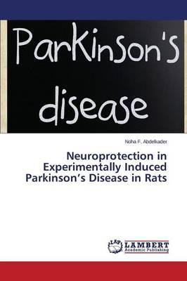 Neuroprotection in Experimentally Induced Parkinson's Disease in Rats