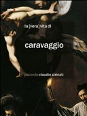 La «vera» vita di Caravaggio secondo Claudio Strinati