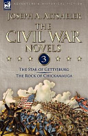 The Civil War Novels: 3-The Star of Gettysburg and the Rock of Chickamauga